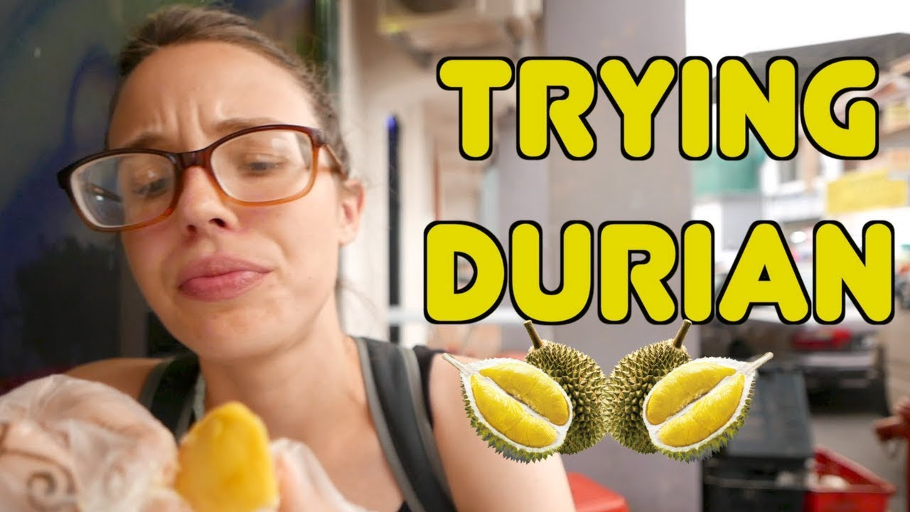 Are you willing to try durian?